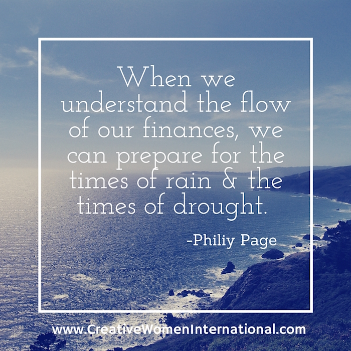 When we understand the flow of our finances, we can prepare for the times of rain & the times of drought.